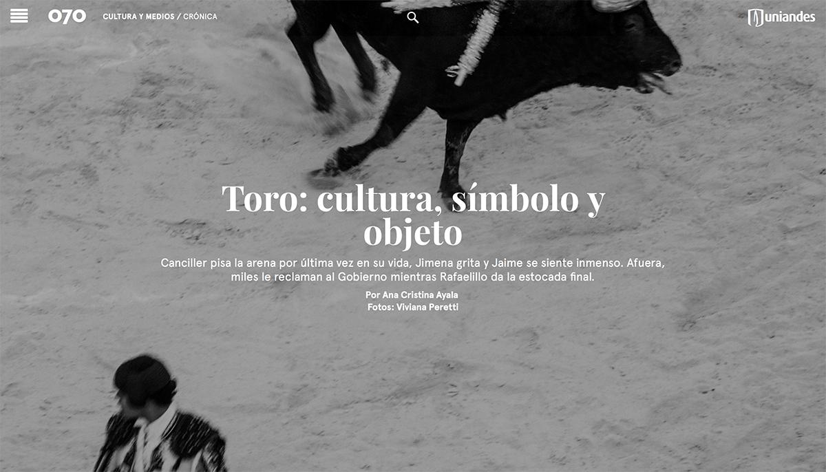 'Toro: cultura, símbolo y objeto', an article by Ana Cristina Ayala and my photographs to talk about the return of bullfighting in Bogota.  https://cerosetenta.uniandes.edu.co/toro-cultura-simbolo-objeto/